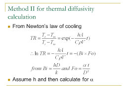 9 method ii for thermal diffusivity calculation from newton s law of cooling assume h and then calculate for