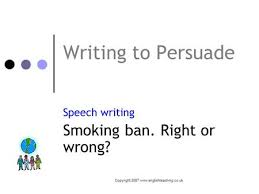 speeches learn to identify and understand the features of a great  copyright 2007 englishteaching co uk writing to persuade speech writing smoking ban