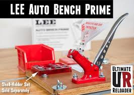Ultimate Reloader Reviews The Lee Auto Bench Prime Daily