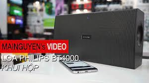 Khui hộp Loa PHILIPS BT4000 - www.mainguyen.vn - YouTube