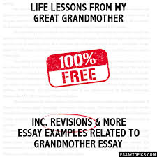 life lessons from my great grandmother essay life lessons from my great grandmother