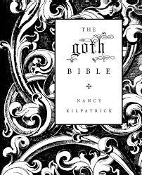 Goth Light Novel The Goth Bible Nancy Kilpatrick 9780312306960 Amazon Com
