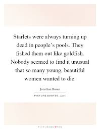 Dead Beautiful Quotes Best of Starlets Were Always Turning Up Dead In People's Pools They