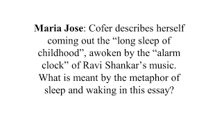 unit one readings by tara and sydney the most important day maria jose cofer describes herself coming out the long sleep of childhood awoken by