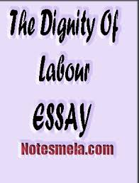 the dignity of labour study notes the dignity of labour