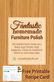 Homemade Furniture Polish Cleans \u0026 Conditions \u2022 A Good Simple Life