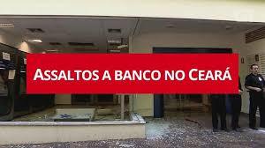 Resultado de imagem para explosao agencia bancaria no ceara