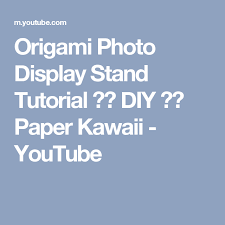 Origami Display Stand Stunning Origami Photo Display Stand Tutorial DIY Paper Kawaii