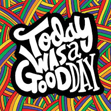 Today Was A Good Day Quotes Best Today Was A Good Day The World According To Sylvia Garza