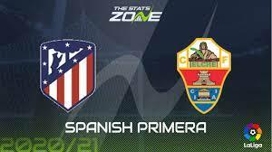 2020-21 Spanish Primera – Atletico Madrid vs Elche Preview & Prediction -  The Stats Zone