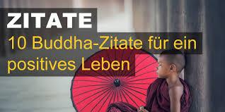 10 Buddha Zitate Für Ein Positives Leben Kaufdex