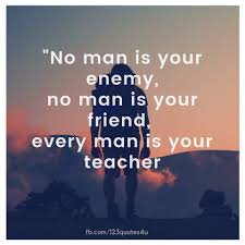 No Man Is Your Enemy No Man Is Your Quotes About Life Facebook