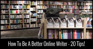 tips to become a better online writer how to make money online online writer blogger