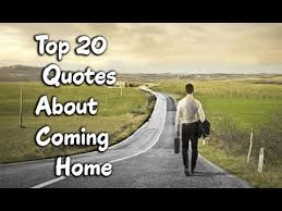 Top 40 Quotes Sayings About Coming Home YouTube Best Coming Home Quotes