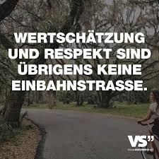 Wertschätzung Und Respekt Sind übrigens Keine Einbahnstrasse Leben