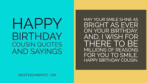 Happy Birthday Cousin Quotes And Sayings Greeting Card Poet Interesting Cousin Saying Pics