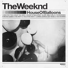 <b>House Of</b> Balloons Mixtape by The <b>Weeknd</b>