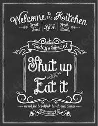 Chalkboard Kitchen Shut Up And Eat It Print Kitchen Chalk Chalkboard Art Eat