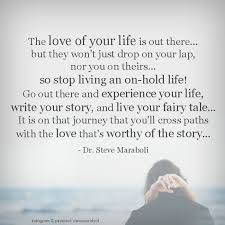 Love Of Your Life Quotes Simple Quote By Steve Maraboli €�The Love Of Your Life Is Out There But