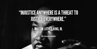 injustice anywhere is a threat to justice everywhere essay martin luther king quotes service a good introduction to an relatably com injustice anywhere is a