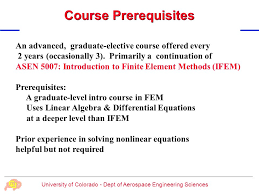 university of colorado dept of aerospace engineering sciences course prerequisites an advanced graduate