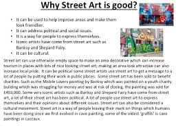 from graffiti to street art essay pp pptx 5 why street art