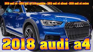 audi a4 2018 release date.  release 2018 audi a4  20t premium allroad  review new cars bu inside release date a