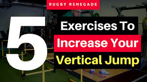 how to jump higher for rugby 5 exercises to increase your vertical jump