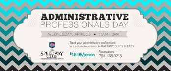 Administative Day Administrative Professionals Day Menu Dining The Speedway Club