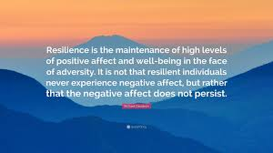 Richard Davidson Quote Resilience Is The Maintenance Of High