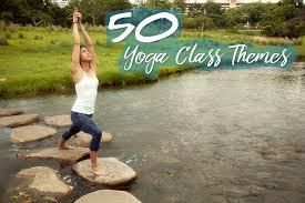 50 yoga cl themes for yoga teachers