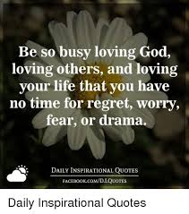 Quotes On Loving Others New Be So Busy Loving God Loving Others And Loving Your Life That You