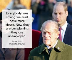 Prince Philip Quotes Custom Prince Philip Quotes His Famous Comments And Clangers Funny