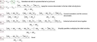 so using these formulas you can find the final velocity of the two objects undergoing an elastic collision