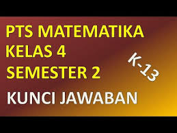 Kunci jawaban tema ekosistem kelas 5 kurikulum 2013 revisi terbaru. Soal Pts Matematika Kelas 4 Semester 2 Th 2021 Youtube