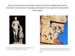 ap possible essay themes male human form female human form nature  discuss the female human form shown in the two images below