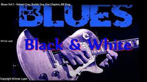 Blues Vol.1 - Robert Cray, Buddy Guy, <b>Eric Clapton</b>, <b>BB</b> King ...
