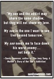 Quotes About Loving An Addict Inspiration Addiction Quotes Moms Of Addicts Sandy Swenson