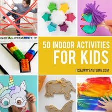 indoor activities for kids. Simple For 50 Easy Crafts And Activities Kids Can Do Indoors Perfect For Cold Or  Rainy Days On Indoor Activities For Kids T