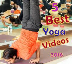 best yoga videos of 2016 by vashistha yoga