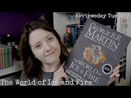 the world of ice and fire book review the world of ice and fire book review
