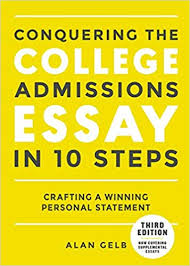 10 Steps To Writing An Essay Conquering The College Admissions Essay In 10 Steps Third