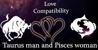 Taurus Man And Pisces Woman Love Compatibility Taurus Male