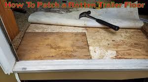 how to repair a rotten trailer floor