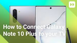 how to connect note 10 plus to your tv