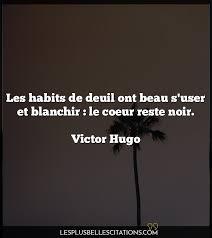 Les Habits De Deuil Ont Beau S Victor Hugo Les Plus Belles