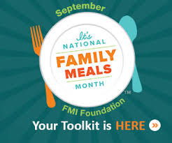 family meals month fmi food marketing institute family meals month toolkit