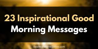 Short Inspirational Good Morning Quotes Best of 24 Inspirational Good Morning Messages Sure To Bring Happiness