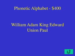 Study 26 phonetic alphabet flashcards from mike s. Criminal Justice Jeopardy Begin Credits Ppt Download