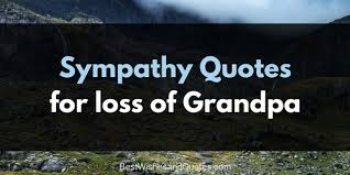 Grandfather Quotes Extraordinary These Sympathy Messages For The Loss Of A Grandpa Will Help With Grief